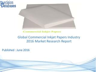 Commercial Inkjet Paper Market Analysis 2016 Development Trends