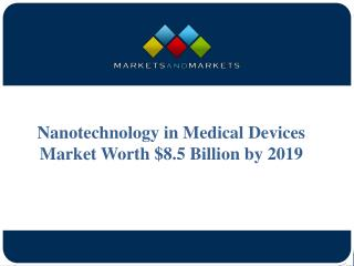 Nanotechnology in Medical Devices Market Worth $8.5 Billion by 2019