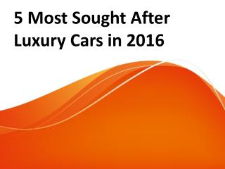 5 Most Sought After Luxury Cars in 2016
