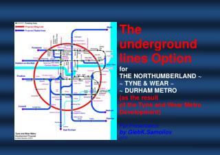 The underground lines Option  for THE TYNE & WEAR METRO