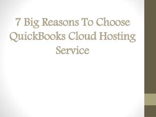 7 Big Reasons To Choose Quickbooks Cloud Hosting Service