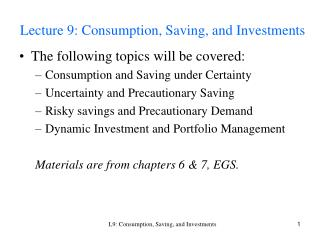 Lecture 9: Consumption, Saving, and Investments