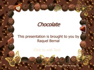 Raquel Bernal Venezuela - Some Facts About Chocolate