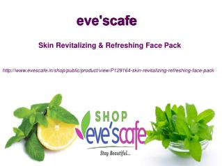 Buy Evescafe Skin Revitalizing & Refreshing Face Pack