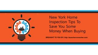 New York Home Inspection Tips To Save You Some Money When Buying
