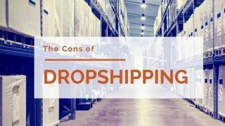 Dropshipping cons that you need to know