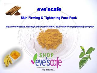 Buy Evescafe Skin Firming & Tightening Face Pack