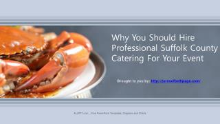 Why You Should Hire Professional Suffolk County Catering For Your Event
