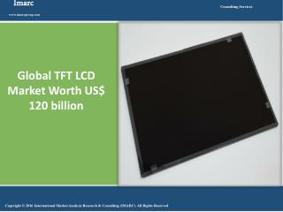 Global TFT LCD Market Worth US$ 120 billion