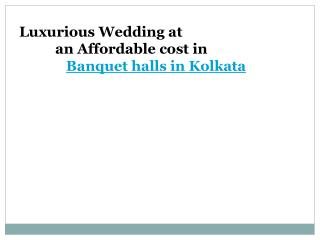 Luxurious Wedding at an Affordable cost in Banquet halls in Kolkata