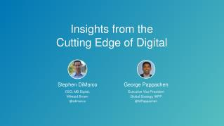 Insights from the cutting edge of digital