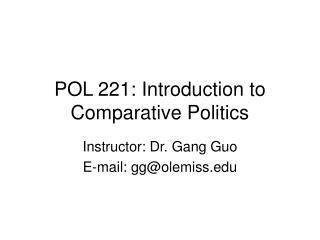 POL 221: Introduction to Comparative Politics