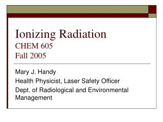 Ionizing Radiation CHEM 605 Fall 2005