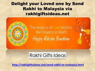Delight your Loved one by Send Rakhi to Malaysia via rakhigiftsideas.net