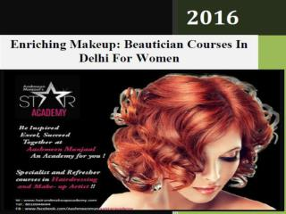Enriching Makeup: Beautician Courses In Delhi For Women