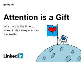 Attention is a gift. Now is the time to invest in digital experiences that matter