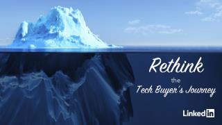 Rethink the Tech Buyer's Journey