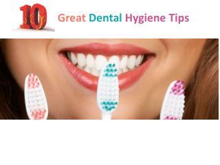Top 10 Great Dental Hygiene Tips