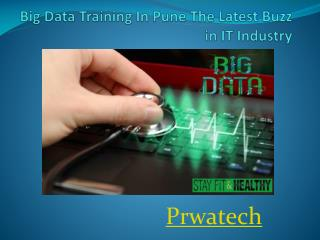 Big Data Training In Pune The Latest Buzz in IT Industry