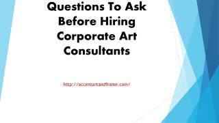 Questions To Ask Before Hiring Corporate Art Consultants