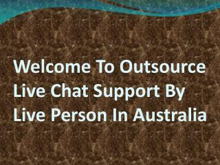 24/7 Live Chat Support Australia | Live Chat By Live Person