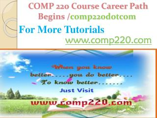 COMP 220 Course Career Path Begins /comp220dotcom