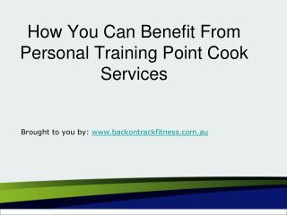 How You Can Benefit From Personal Training Point Cook Services