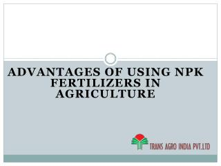 Advantages of using Npk Fertilizers in agriculture