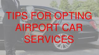 Tips for opting airport car services