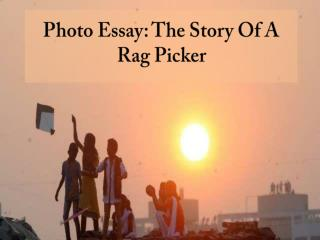 Photo Essay: The Story Of A Rag Picker