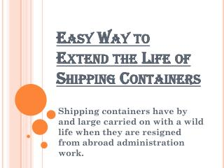 Easy Way to Extend the Life of Shipping Containers