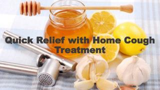Quick relief with home cough treatment