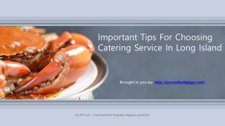 Important Tips For Choosing Catering Service In Long Island