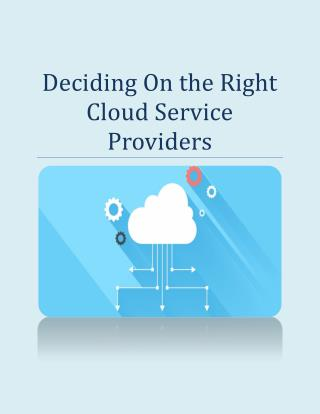 Deciding On the Right Cloud Service Providers
