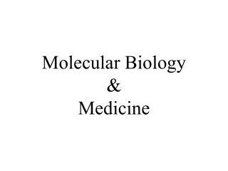 Molecular Biology & Medicine