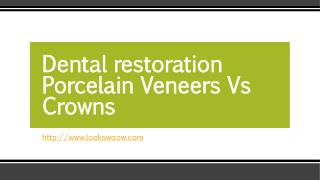 Dental Restoration - Porcelain Veneers Vs Crowns