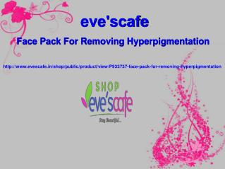 Buy Evescafe Face Pack For Removing Hyperpigmentation