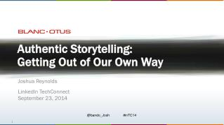 Authentic Storytelling - Getting Out of Our Own Way
