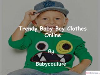 Trendy Baby Boy Clothes Online