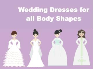 Wedding dresses for All Body Shapes