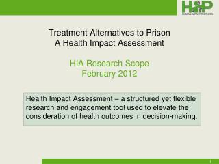Treatment Alternatives to Prison  A Health Impact Assessment HIA Research Scope  February 2012