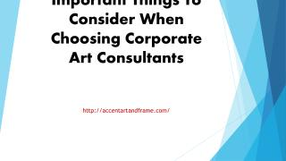Important Things To Consider When Choosing Corporate Art Consultants