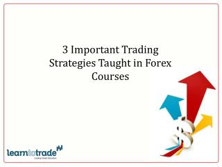 3 Important Trading Strategies Taught in Forex Courses