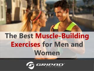 The Best Muscle Building exercises for Men and Women