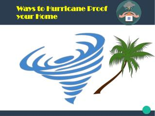 Ways to hurricane proof your home