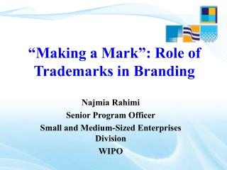 """""""Making a Mark"""": Role of Trademarks in Branding"""