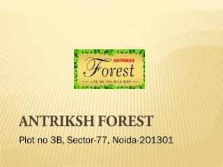 Antriksh Forest Sector 77 Noida - 2/3/4 BHK Flats