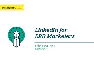LinkedIn for B2B Marketers