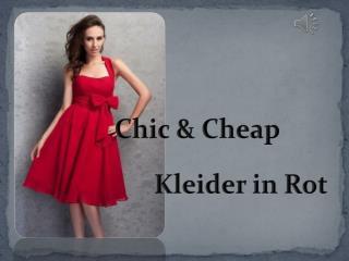 Schöne Kleider in Rot-Chic & Cheap