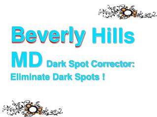 Beverly Hills MD Dark Spot Corrector: brightens Your Skin